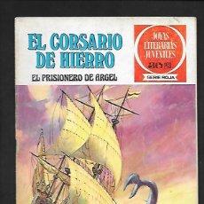 Tebeos: JOYAS LITERARIAS JUVENILES NUMERO 10 EL CORSARIO DE HIERRO EL PRISIONERO DE ARGEL. Lote 187435072