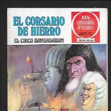 Tebeos: JOYAS LITERARIAS JUVENILES NUMERO 11 EL CORSARIO DE HIERRO EL CIRCO BAMBADABUM. Lote 187435375