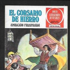 Tebeos: JOYAS LITERARIAS JUVENILES NUMERO 12 EL CORSARIO DE HIERRO AMBICION FRUSTADA. Lote 187435461