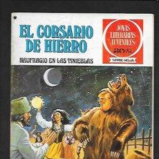 Tebeos: JOYAS LITERARIAS JUVENILES NUMERO 15 EL CORSARIO DE HIERRO NAUFRAGIO EN LAS TINIEBLAS. Lote 187463608