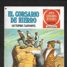 Tebeos: JOYAS LITERARIAS JUVENILES NUMERO 16 EL CORSARIO DE HIERRO LA TUMBA FLOTANTE. Lote 187463742