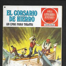 Tebeos: JOYAS LITERARIAS JUVENILES NUMERO 23 EL CORSARIO DE HIERRO UN EMIR PARA TALATH. Lote 187465283