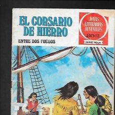 Tebeos: JOYAS LITERARIAS JUVENILES NUMERO 30 EL CORSARIO DE HIERRO ENTRE DOS FUEGOS. Lote 187466363