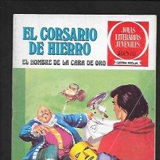 Tebeos: JOYAS LITERARIAS JUVENILES NUMERO 32 EL CORSARIO DE HIERRO EL HOMBRE DE LA CARA DE ORO. Lote 187466607
