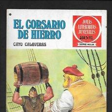Tebeos: JOYAS LITERARIAS JUVENILES NUMERO 33 EL CORSARIO DE HIERRO CAYO CALAVERAS. Lote 187466731