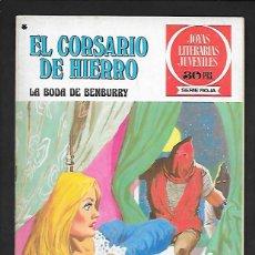 Tebeos: JOYAS LITERARIAS JUVENILES NUMERO 41 EL CORSARIO DE HIERRO LA BODA DE BENBURRY. Lote 187467445
