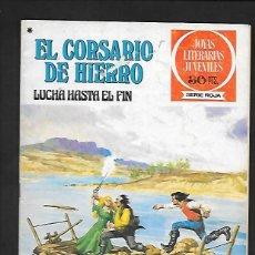 Tebeos: JOYAS LITERARIAS JUVENILES NUMERO 45 EL CORSARIO DE HIERRO LUCHA HASTA EL FIN. Lote 187468015