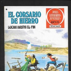 Tebeos: JOYAS LITERARIAS JUVENILES NUMERO 45 EL CORSARIO DE HIERRO LUCHA HASTA EL FIN. Lote 187468043