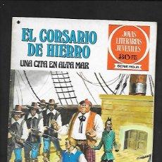 Tebeos: JOYAS LITERARIAS JUVENILES NUMERO 46 EL CORSARIO DE HIERRO UNA CITA EN ALTA MAR. Lote 187468163