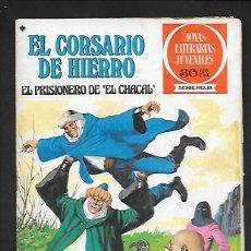 Tebeos: JOYAS LITERARIAS JUVENILES NUMERO 47 EL CORSARIO DE HIERRO EL PRISIONERO DE EL CHACAL. Lote 187473521