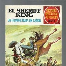 Tebeos: EL SHERIFF KING: UN HOMBRE ROBA UN CAÑON, 1972, BRUGUERA, PRIMERA EDICIÓN, MUY BUEN ESTADO. Lote 189408356