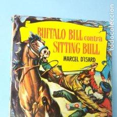Tebeos: MARCEL D'ISARD. BUFFALO BILL CONTRA SITTING BULL. Lote 191194225