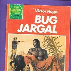 Tebeos: JOYAS LITERARIAS JUVENILES NUMERO 262 BUG JARGAL. Lote 191320287