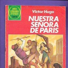 Tebeos: JOYAS LITERARIAS JUVENILES NUMERO 259 NUESTRA SEÑORA DE PARIS. Lote 191320680