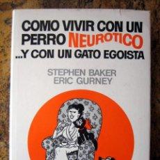 Tebeos: COMO VIVIR CON UN PERRO NEURÓTICO ... Y CON UN GATO EGOISTA, DE STEPHEN BAKER Y ERIC GURNEY. Lote 191345252