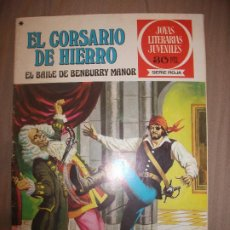 Tebeos: JOYAS LITERARIAS JUVENILES SERIE ROJA EL CORSARIO DE HIERRO 25 EL BAILE DE BENBURRY MANOR BUEN ESTAD. Lote 191667925