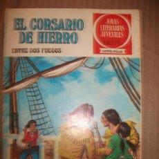 Tebeos: JOYAS LITERARIAS JUVENILES SERIE ROJA EL CORSARIO DE HIERRO30 ENTRE DOS FUEGOS. Lote 191668068