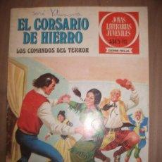 Tebeos: JOYAS LITERARIAS JUVENILES SERIE ROJA EL CORSARIO DE HIERRO30 ENTRE DOS FUEGOS. Lote 191668097