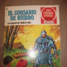 Tebeos: JOYAS LITERARIAS JUVENILES SERIE ROJA EL CORSARIO DE HIERRO37 LA RIBERA DE NUNCA JAMAS BUEN ESTADO. Lote 191703736
