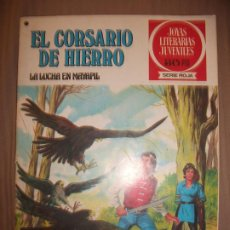 Tebeos: JOYAS LITERARIAS JUVENILES SERIE ROJA EL CORSARIO DE HIERRO38 LA LUCHA EN MAYAPIL B BUEN ESTADO. Lote 191703950