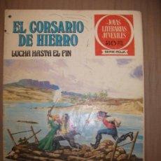 Tebeos: JOYAS LITERARIAS JUVENILES SERIE ROJA EL CORSARIO DE HIERRO45 LUCHA HASTA EL FIN. Lote 191704357