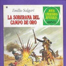 Tebeos: JOYAS LITERARIAS JUVENILES NUMERO 153 LA SOBERANA DEL CAMPO DE ORO. Lote 192080496