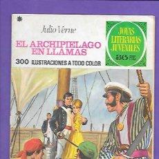 Tebeos: JOYAS LITERARIAS JUVENILES NUMERO 135 EL ARCHIELAGO EN LLAMAS. Lote 192726537
