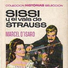 Tebeos: SISSI Y EL VALS DE STRAUSS, COLECCIÓN SISSI Nº 6, DIBUJOS MARCELO GUILLAMON, AÑO 1971 255 PAG. Lote 193620671