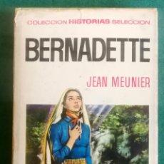 Tebeos: HISTORIAS SELECCIÓN - BERNADETTE 6/73 - SERIE HISTORIA Y BIOGRAFÍA 5. Lote 193719280