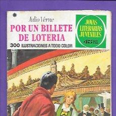 Tebeos: JOYAS LITERARIAS JUVENILES NUMERO 78 POR UN BILLETE DE LOTERIA. Lote 194198880