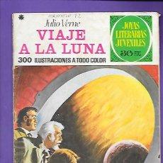 Tebeos: JOYAS LITERARIAS JUVENILES NUMERO 72 VIAJE A LA LUNA. Lote 194209068