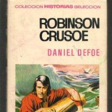 Tebeos: HISTORIAS SELECCIÓN. CLÁSICOS JUVENILES. Nº 9. ROBINSON CRUSOE. DANIEL DEFOE. BRUGUERA.(ST/MG/BL3). Lote 194331342