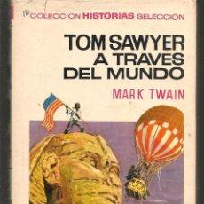 Tebeos: HISTORIAS SELECCIÓN. CLÁSICOS JUVENILES. Nº 30. TOM SAWYER A TRAVÉS DEL MUNDO.BRUGUERA.(ST/MG/BL3). Lote 194331616