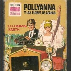 Tebeos: HISTORIAS SELECCIÓN. POLLYANNA Y LAS FLORES DE AZAHAR. H. LUMMIS SMITH. BRUGUERA.(ST/MG/BL3). Lote 194332877