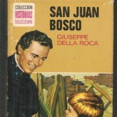 Tebeos: HISTORIAS SELECCIÓN. HISTORIA Y BIOGRAFÍA. SAN JUAN BOSCO. GIUSEPPE DELLA ROCA. BRUGUERA.(ST/MG/BL3). Lote 194333120