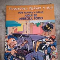 Tebeos: PEPE GOTERA Y OTILIO. AQUÍ SE ARREGLA TODO, FRANCISCO IBAÑEZ Y OLÉ, EDICIONES B 2001.. Lote 194726261