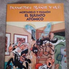Tebeos: MORTADELO Y FILEMÓN. EL SULFATO ATÓMICO, FRANCISCO IBAÑEZ Y OLÉ, EDICIONES B 2001.. Lote 194727352