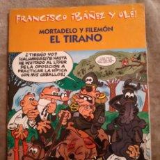 Tebeos: MORTADELO Y FILEMÓN. EL TIRANO, FRANCISCO IBAÑEZ Y OLÉ, EDICIONES B 2001.. Lote 194727478