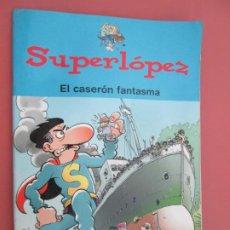 Tebeos: SUPERLOPEZ , EL CASERON FANTASMA -2004 . Lote 194975707