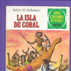 Tebeos: JOYAS LITERARIAS JUVENILES NUMERO 42 LA ISLA DE CORAL. Lote 195014506