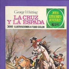 Tebeos: JOYAS LITERARIAS JUVENILES NUMERO 35 LA CRUZ Y LA ESPADA. Lote 195017503