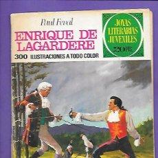 Tebeos: JOYAS LITERARIAS JUVENILES NUMERO 27 ENRIQUE DE LAGARDERE. Lote 195021337