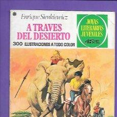 Tebeos: JOYAS LITERARIAS JUVENILES NUMERO 22 A TRAVES DEL DESIERTO. Lote 195038851