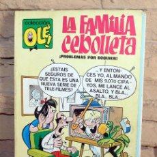 Tebeos: LA FAMILIA CEBOLLETA, PROBLEMAS POR DOQUIER - COLECCION OLE - 3º EDICION - 18/09/1979. Lote 195540758
