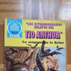 Tebeos: JOYAS LITERARIAS JUVENILES. LOS EXTRAORDINARIOS RELATOS DEL TIO ARTHUR. LA VENGANZA DE LA REINA.. Lote 196340405