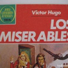 Tebeos: JOYAS LITERARIAS JUVENILES--LOS MISERABLES--VICTOR HUGO 263. Lote 198382393