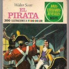 Tebeos: JOYAS LITERARIAS JUVENILES. Nº 6. EL PIRATA. WALTER SCOTT. (15 PTS)BRUGUERA,1970.(P/B3). Lote 198399246