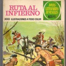 Tebeos: JOYAS LITERARIAS JUVENILES. Nº 37. RUTA AL INFIERNO. (15 PTS.)BRUGUERA,1971.(P/B3). Lote 198403453