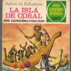 Tebeos: JOYAS LITERARIAS JUVENILES. Nº 42. LA ISLA DE CORAL. R. M. BALLANTYNE. (15 PTS) BRUGUERA, 1972(P/B3). Lote 198404907