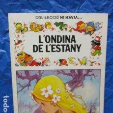 Tebeos: L'ONDINA DE L'ESTANY - COL.LECCIÓ HI HAVIA... Nº 7, BRUGUERA (EN CATALAN). Lote 199554253